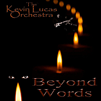 Kevin Lucas Orchestra | Beyond Words