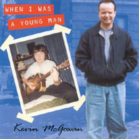 KevinMcGowan | When I Was A Young Man