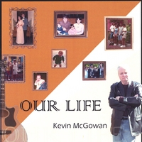 Kevin McGowan | Our Life