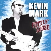 Kevin Mark | Cuttin' Loose