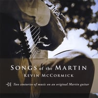 Kevin McCormick | Songs of the Martin