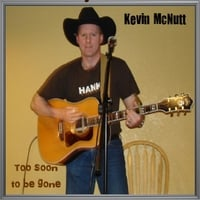 Kevin Mcutt | Too Soon to Be Gone