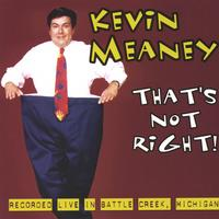 Kevin Meaney | That's Not Right!