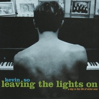 Kevin So | Leaving The Lights On: A D
