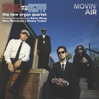 Kevin Wong & the Bassment | Movin' Air