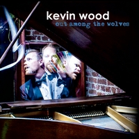 Kevin Wood | Out Among the Wolves