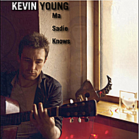 Kevin Young | Ma Sadie Knows
