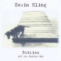 Kevn Kling | Stories Off the Shallow End