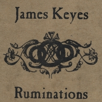 James Keyes | Ruminations