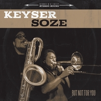 Keyser Soze | But Not For You