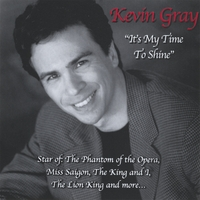 Kevin Gray | It's My Time To Shine