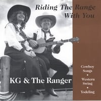 KG & The Ranger | Riding The Range With You