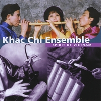 Khac Chi Ensemble | Spirit of Vietnam