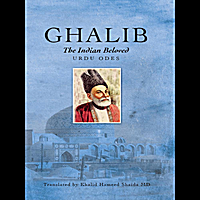 Khalid Hameed Shaida | Ghalib, the Indian Beloved