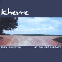 Michael Winograd and Khevre | Oyfn Sheydveg (at the crossroads)