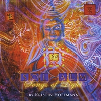 Kristin Hoffmann | Sol ~ Aum (Songs of Light)