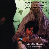 Khorshied Machalle | Not Forgotten: Songs For The People Of Afghanistan