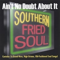 "Various | Ain't No Doubt About It ""Southern Fried Soul"""
