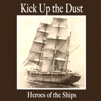 Kick Up the Dust | Heroes of the Ships