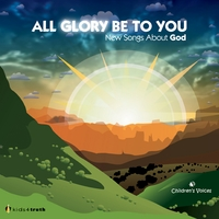 Kids4Truth Music | All Glory Be To You (New Songs About God)