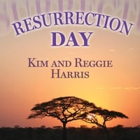 Kim and Reggie Harris | Resurrection Day