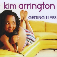Kim Arrington | Getting II Yes
