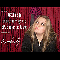 Kimberly | With Nothing to Remember