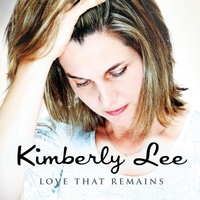 Kimberly Lee | Love That Remains