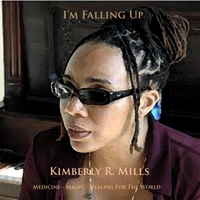 Kimberly R. Mills | I'm Falling Up