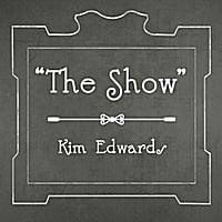 Kim Edwards | The Show
