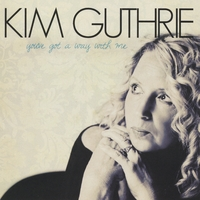 Kim Guthrie | You've Got a Way With Me