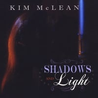 Kim McLean | Shadows and Light