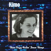 Kimo | Those Crazy Fallin' Down Things