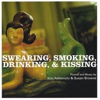 Kim Addonizio & Susan Browne | Swearing, Smoking, Drinking, & Kissing