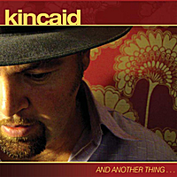 Kincaid | And Another Thing...