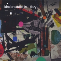 Kindercastle | In A Tizzy