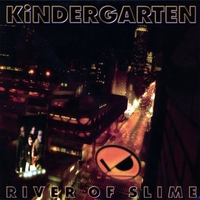 KiNDERGARTEN | River of Slime