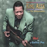 King Alex : Hot as a Coffee Pot