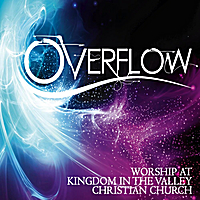 Kingdom in the Valley Christian Church | Overflow: Worship At Kingdom in the Valley Christian Church