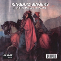 Kingdom Singers | Don't Let The Devil Fool You
