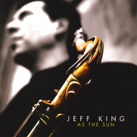 Jeff King | As The Sun