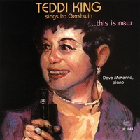 Teddi King | This Is New: Teddi King Sings Ira Gershwin