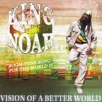 King Noah | Vision of a Better World