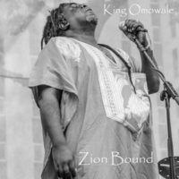 King Omowale | Zion Bound
