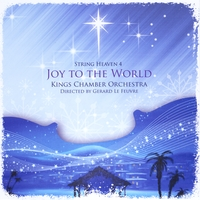 Kings Chamber Orchestra | Joy to the World- String Heaven 4