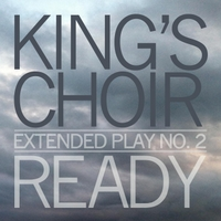 King's Choir | Ready