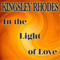 Kingsley Rhodes | In the Light of Love
