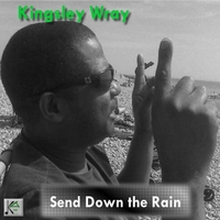 Kingsley Wray, Thea Wray & Lewis Murtagh | Send Down the Rain