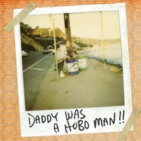 Kings of the Sun | Daddy Was a Hobo Man