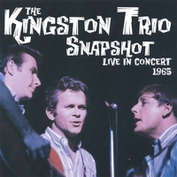 The Kingston Trio | Snapshot-Live in Concert 1965 (double disc)